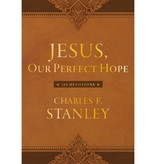 CHARLES STANLEY Jesus, Our Perfect Hope