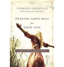 STORMIE OMARTIAN Praying Gods Will For Your Life