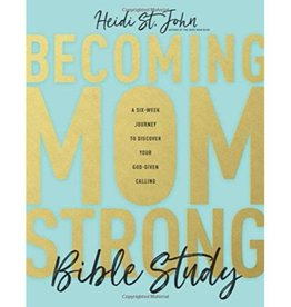 HEIDI ST. JOHN Becoming MomStrong Bible Study: A Six-Week Journey to Discover Your God-Given Calling