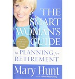 MARY HUNT The Smart Woman's Guide To Planning For Retirement