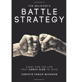 Christie Michaud The Believer's Battle Strategy