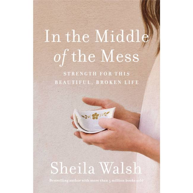 SHEILA WALSH In The Middle Of The Mess