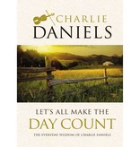 CHARLIE DANIELS Let's All Make The Day Count