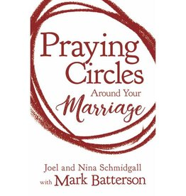 MARK BATTERSON Praying Circles Around Your Marriage