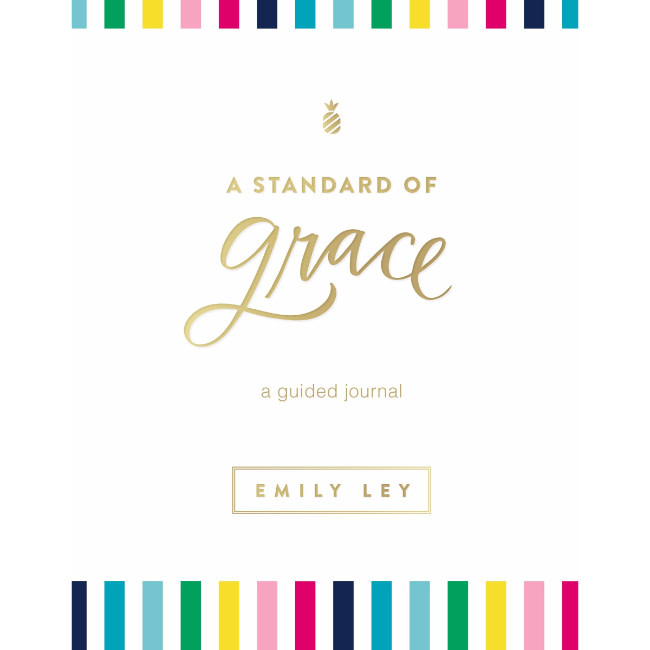 EMILY LEY A Standard of Grace - A Guided Journal