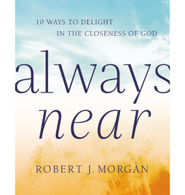 ROBERT J MORGAN Always Near