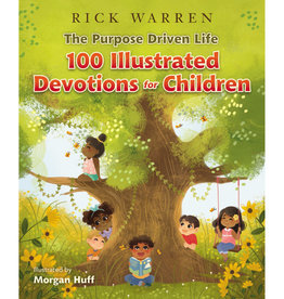 RICK WARREN The Purpose Driven Life 100 Illustrated Devotions for Children