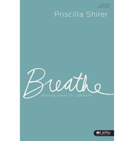 PRISCILLA SHIRER Breathe: Making Room for Sabbath