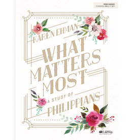 KAREN EHMAN What Matters Most: A Study of Phillipians