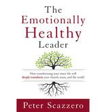 PETER SCAZZERO The Emotionally Healthy Leader