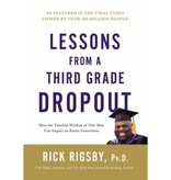 DR. RICK RIGSBY Lessons from a Third Grade Dropout