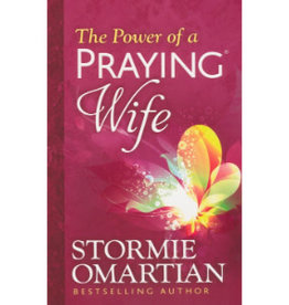 STORMIE OMARTIAN The Power Of A Praying Wife