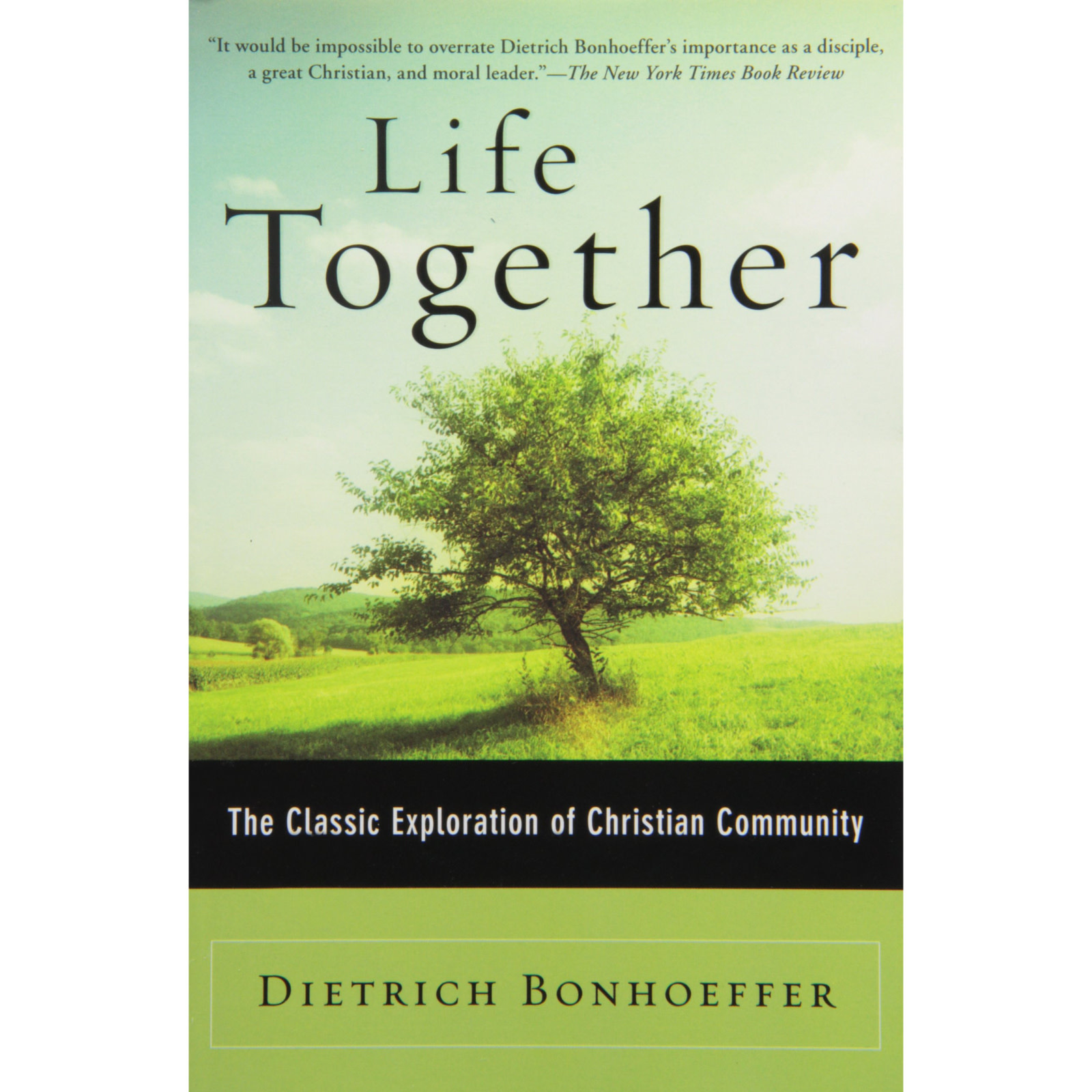 DIETRICH BOENHOFFER Life Together: The Classic Exploration of Christian Community