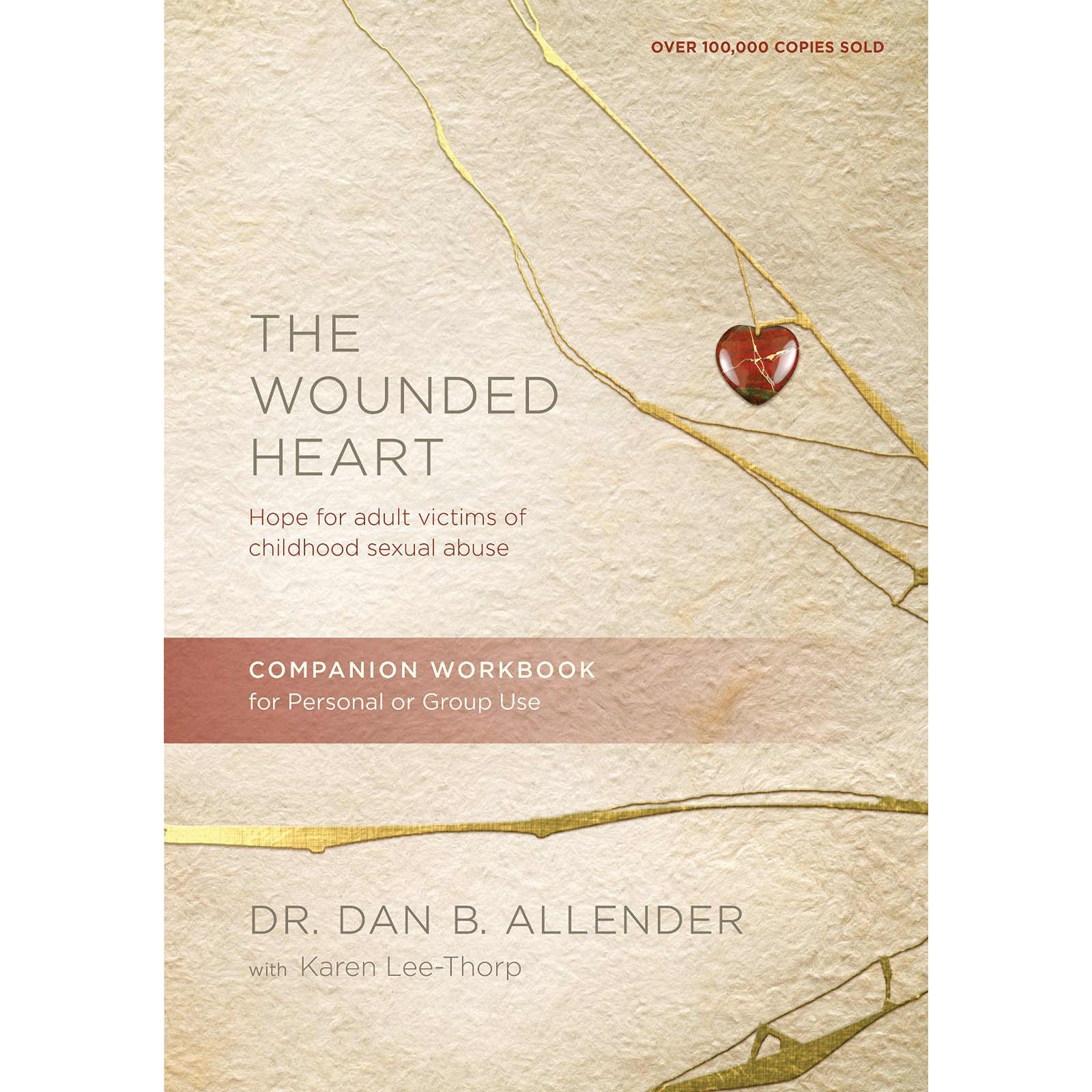 DAN B. ALLENDER The Wounded Heart Companion Workbook