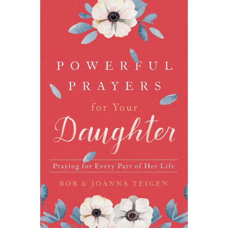 ROB & JOANNA TEIGEN Powerful Prayers For Your Daughter