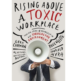 GARY CHAPMAN Rising Above A Toxic Workplace