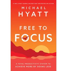 MICHAEL HYATT Free To Focus