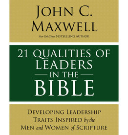 John Maxwell 21 Qualities Of Leaders In The Bible