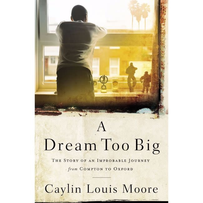 Caylin Louis Moore A Dream Too Big