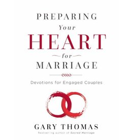 GARY THOMAS Preparing Your Heart For Marriage