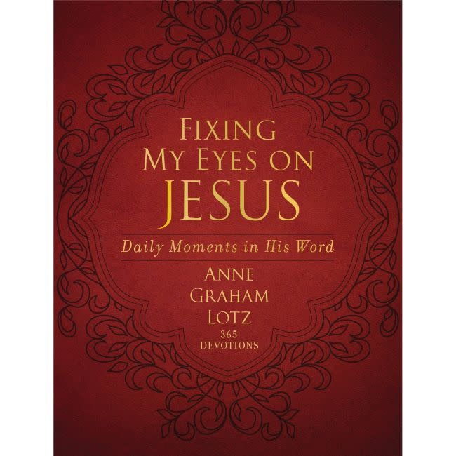 ANNE GRAHAM LOTZ Fixing My Eyes On Jesus