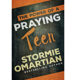 STORMIE OMARTIAN The Power Of A Praying Teen