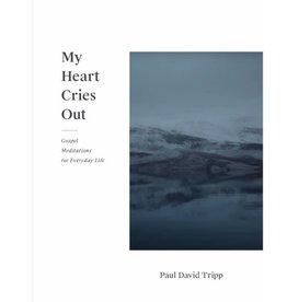 PAUL DAVID TRIPP My Heart Cries Out