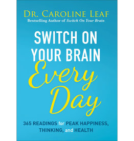 CAROLINE LEAF Switch On Your Brain Every Day: 365 Readings for Peak Happiness, Thinking, and Health