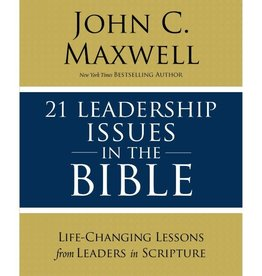 JOHN MAXWELL 21 Leadership Issues In The Bible