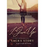 Laura Story I Give Up