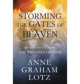 ANNE GRAHAM LOTZ Storming the Gates of Heaven