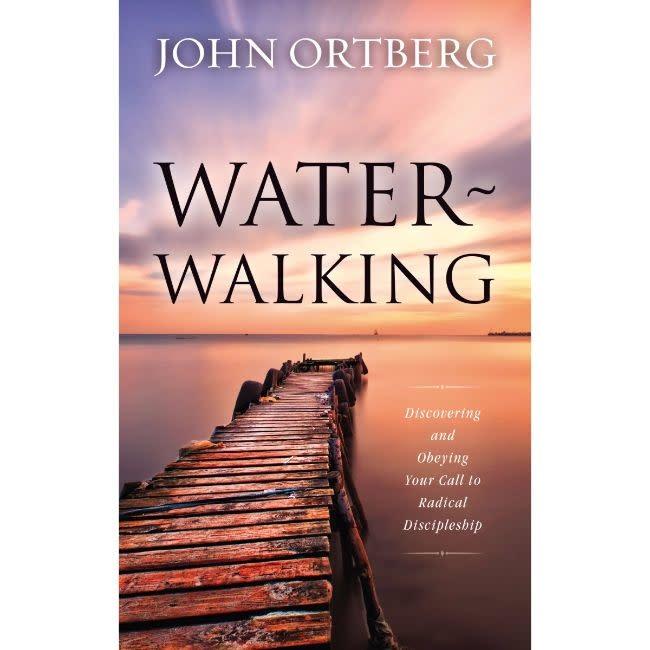JOHN ORTBERG Water-Walking