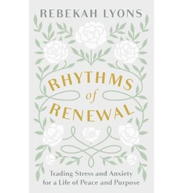 REBEKAH LYONS Rhythms of Renewal
