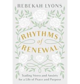 REBEKAH LYONS Rhythms of Renewal