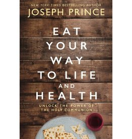JOSEPH PRINCE Eat Your Way to Life and Health