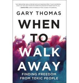 Gary Thomas When to Walk Away