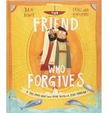 DAN DEWITT The Friend Who Forgives