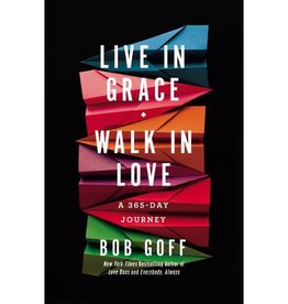BOB GOFF Live in Grace, Walk in Love