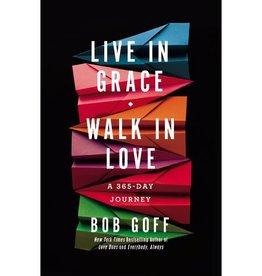 BOB GOFF Live in Grace, Walk in Love