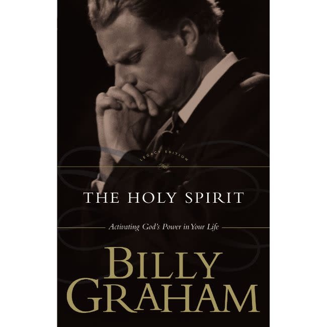 BILLY GRAHAM The Holy Spirit: Activating God's Power in Your Life