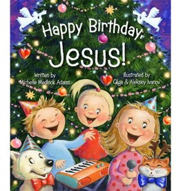 MICHELLE ADAMS Happy Birthday, Jesus!