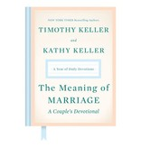 TIMOTHY KELLER The Meaning of Marriage: A Couple's Devotional