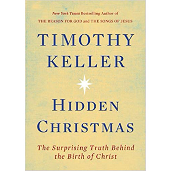 TIMOTHY KELLER Hidden Christmas