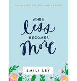 EMILY LEY When Less Becomes More