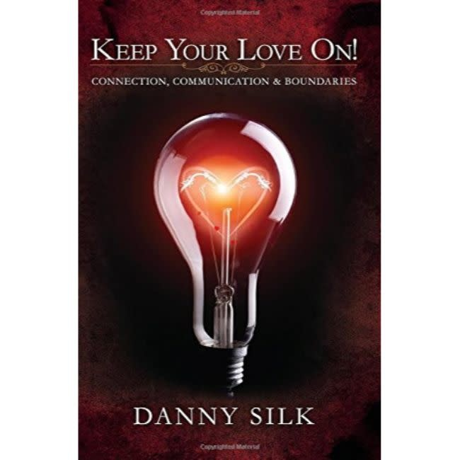 DANNY SILK Keep Your Love on: Connection, Communication and Boundaries