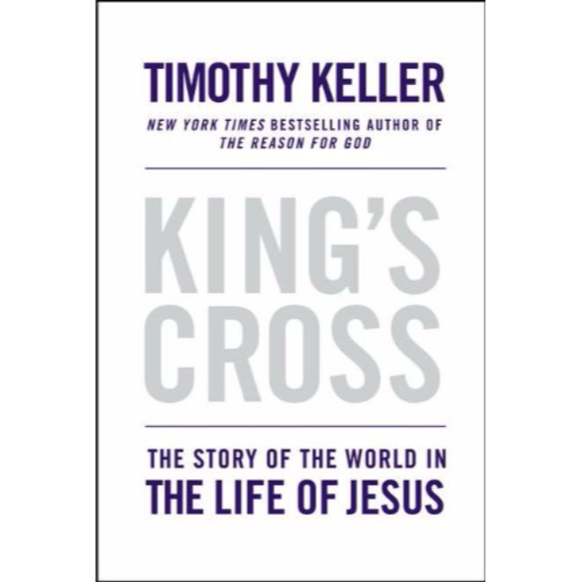 TIMOTHY KELLER Jesus the King: Understanding the Life and Death of the Son of God
