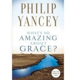 PHILIP YANCEY What's So Amazing About Grace?
