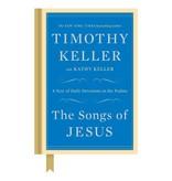 TIMOTHY KELLER The Songs Of Jesus