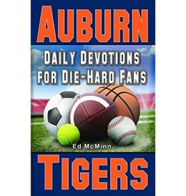 ED MCMINN Daily Devotions for Die-Hard Fans Auburn Tigers