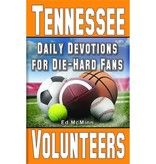 Ed Mcminn Daily Devotions for Die-Hard Fans: Tennessee Volunteers